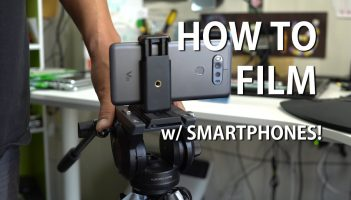 Filming with your smartphone