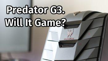 Acer Predator G3 Desktop PC Review