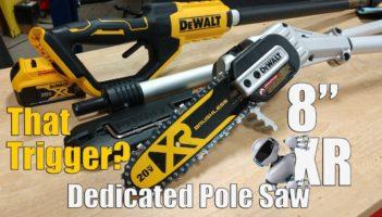 DEWALT 20-Volt XR Brushless 8″ Pole Saw Review