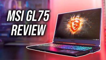 MSI GL75 Gaming Laptop Review